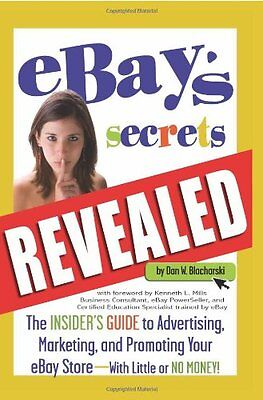 eBays Secrets Revealed: The Insiders Guide to Advertising, Marketing, and Promo