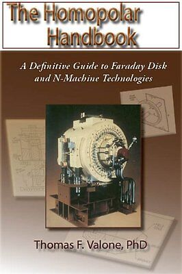 The Homopolar Handbook: A Definitive Guide to Faraday Disk and N-machine Techno
