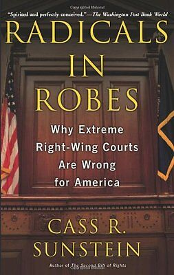 Radicals in Robes: Why Extreme Right-wing Courts are Wrong for America (New edi