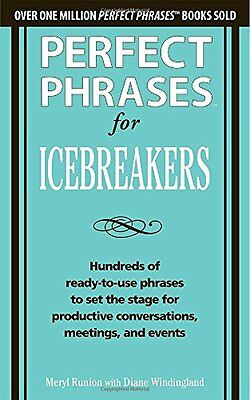 Perfect Phrases for Icebreakers: Hundreds of Ready-to-Use Phrases to Set the St