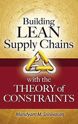 Building Lean Supply Chains with the Theory of Constraints,HC,Srinivasan - NEW