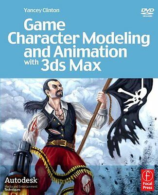Game Character Modeling and Animation with 3ds Max,PB,Yancey Clinton - NEW