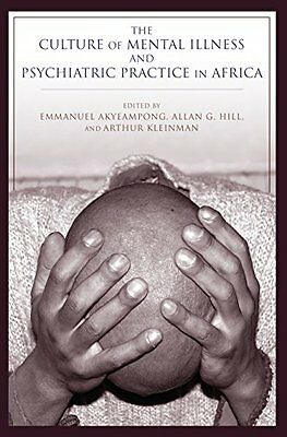 The Culture of Mental Illness and Psychiatric Practice in Africa,PB- NEW