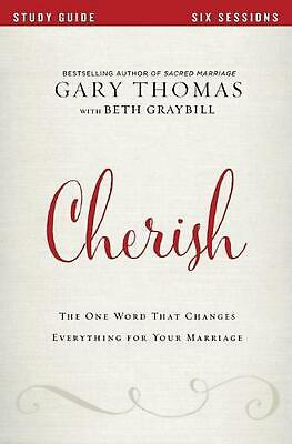 Cherish Study Guide: The One Word That Changes Everything for Your Marriage by G