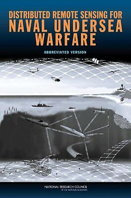Distributed Remote Sensing for Naval Undersea Warfare: Abbreviated Version,PB,C