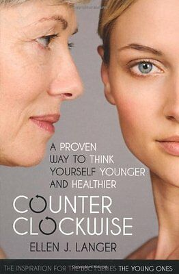 Counterclockwise: A Proven Way to Think Yourself Younger and Healthier,PB,Ellen