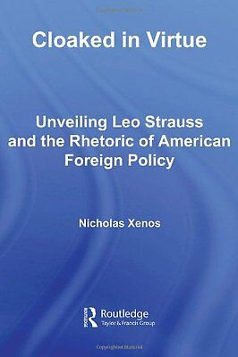 Cloaked in Virtue: Unveiling Leo Strauss and the Rhetoric of American Foreign P