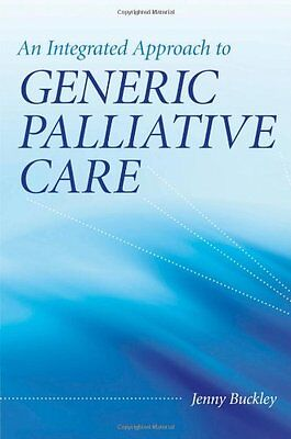 Palliative Care: An Integrated Approach,PB,Jenny Buckley - NEW