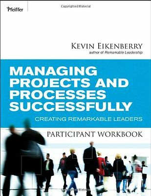 Managing Projects and Processes Successfully Participant Workbook: Creating Rem
