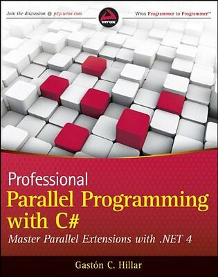 Professional Parallel Programming with C#: Master Parallel Extensions with .NET