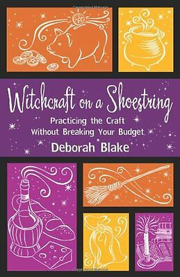 Witchcraft on A Shoestring: Practicing the Craft without Breaking Your Budget,P