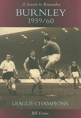 A Season to Remember: Burnley 1959/60,PB,Bill Evans - NEW