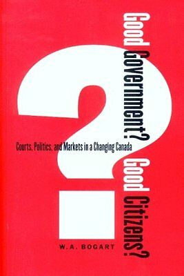 Good Government? Good Citizens?: Courts, Politics, and Markets in a  Changing C