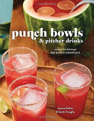 Punch Bowls and Pitcher Drinks: Recipes for Delicious Big-Batch Cocktails,HC,Cl