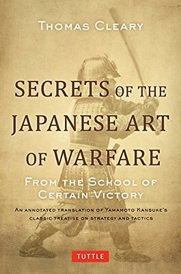 Secrets of the Japanese Art of Warfare: From the School of Certain Victory,HB,S