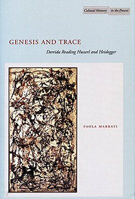Genesis and Trace: Derrida Reading Husserl and Heidegger (Cultural Memory in th