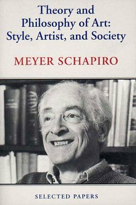 Theory and Philosophy of Art (Selected Papers),PB,Meyer Schapiro - NEW