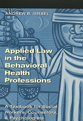 Applied Law in the Behavioral Health Professions: A Textbook for Social Workers