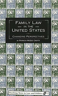 Family Law in the United States: Changing Perspectives,PB,Patricia McGee Crotty