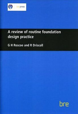 A Review of Routine Foundation Design Practice: (BR 104) (Building Research Est