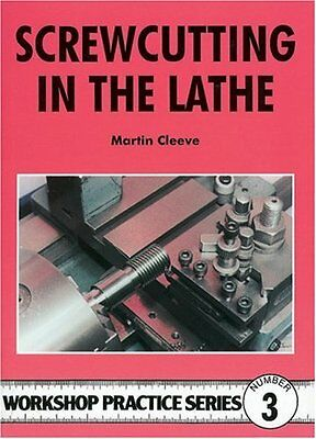 Screw-cutting in the Lathe (Workshop Practice),PB,Cleeve, Martin - NEW