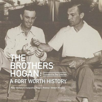 The Brothers Hogan: A Fort Worth History,HC,Peter Barbour - NEW