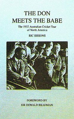 Don Meets the Babe: 1932 Australian Cricket Tour of North America,HC,Ric Sisson
