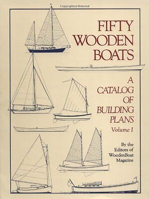 Fifty Wooden Boats: A Catalog of Building Plans,PB,WoodenBoat Magazine Editors