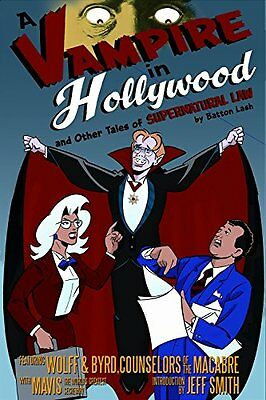 A Vampire in Hollywood: And Other Tales of Supernatural Law,PB,Batton Lash - NE