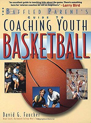 The Baffled Parents Guide to Coaching Youth Basketball: A Baffled Parents Guide