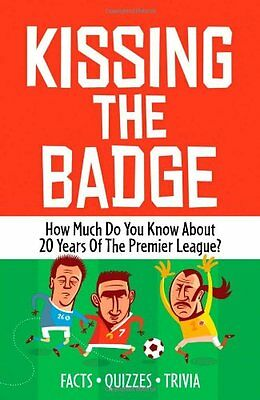 Kissing the Badge: How Much Do You Know About 20 Years of the Premier League?,P