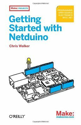 Make: Getting Started with Netduino,PB,Chris Walker - NEW