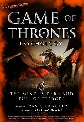 Game of Thrones Psychology: The Mind Is Dark and Full of Terrors,PB,Travis Lang