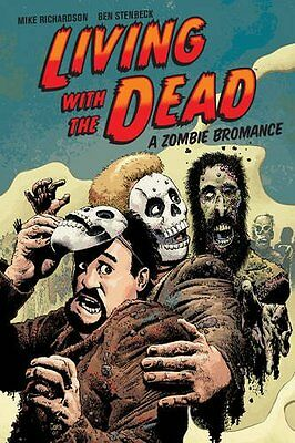 Living With the Dead: A Zombie Bromance,PB,Mike Richardson - NEW