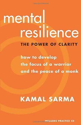 Mental Resilience: The Power of Clarity: How to Develop the Focus of a Warrior