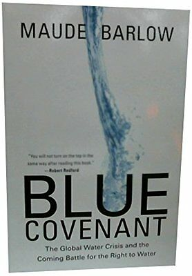 Blue Covenant : The Global Water Crisis and the Coming Battle for the Right to
