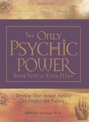 The Only Psychic Book Youll Ever Need: Develop Your Innate Ability to Predict t