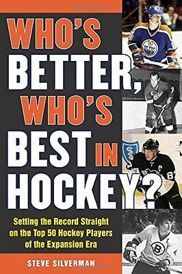 Whos Better Whos Best in Hockey?: Setting the Record Straight on the Top 50 Hoc