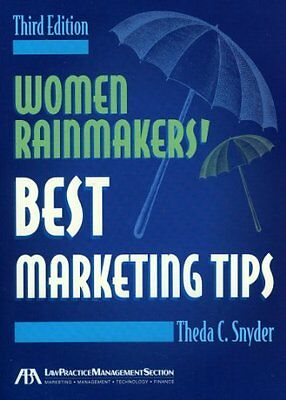 Women Rainmakers Best Marketing Tips, Third Edition,PB,Theda C. Snyder - NEW
