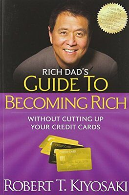 Rich Dads Guide to Becoming Rich Without Cutting Up Your Credit Cards,PB,Kiyosa
