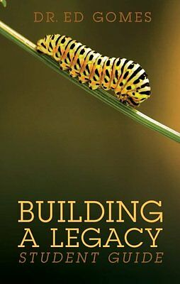 Building a Legacy: Student Guide,PB,Ed Gomes - NEW