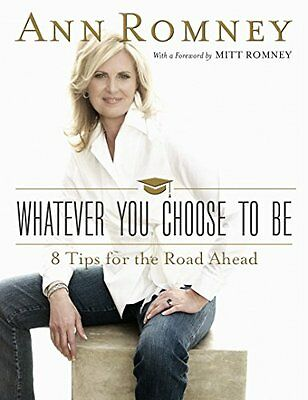 Whatever You Choose to Be,HC,Ann Romney - NEW