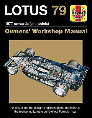 Lotus 79 1978 Onwards (All Models): An Insight Into the Design, Engineering and