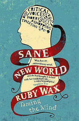 Sane New World: Taming the Mind, Wax, Ruby, New
