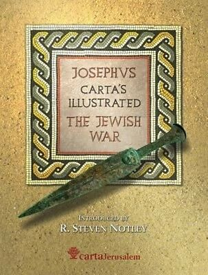 Josephus Carta's Illustrated the Jewish War by R. Steven Notley Hardcover Book