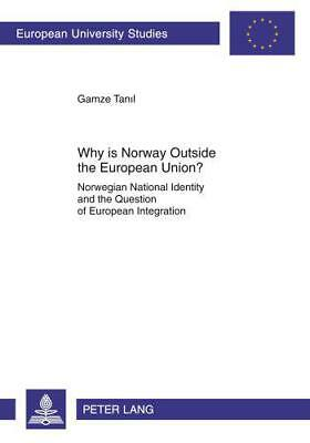 Why is Norway Outside the European Union?: Norwegian National Identity and the Q