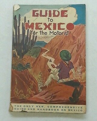 Mexico Book ~ Guide to Mexico for the Motorist ~ 1940 Edition by Goolsby