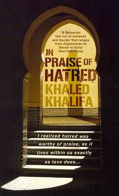 In Praise of Hatred by Khaled Khalifa Paperback Book (English)