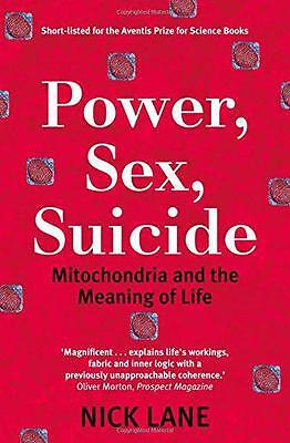 Power, Sex, Suicide: Mitochondria and the meaning of life, Nick Lane | Paperback