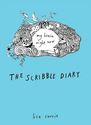 Scribble Diary, The : My Brain Right Now (Paperback), Lisa Currie, 9780399537455